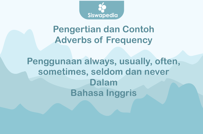 Pengertian dan Contoh Adverbs of Frequency